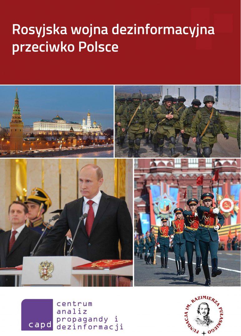 RAPORT PUŁASKIEGO: Rosyjska wojna dezinformacyjna przeciwko Polsce