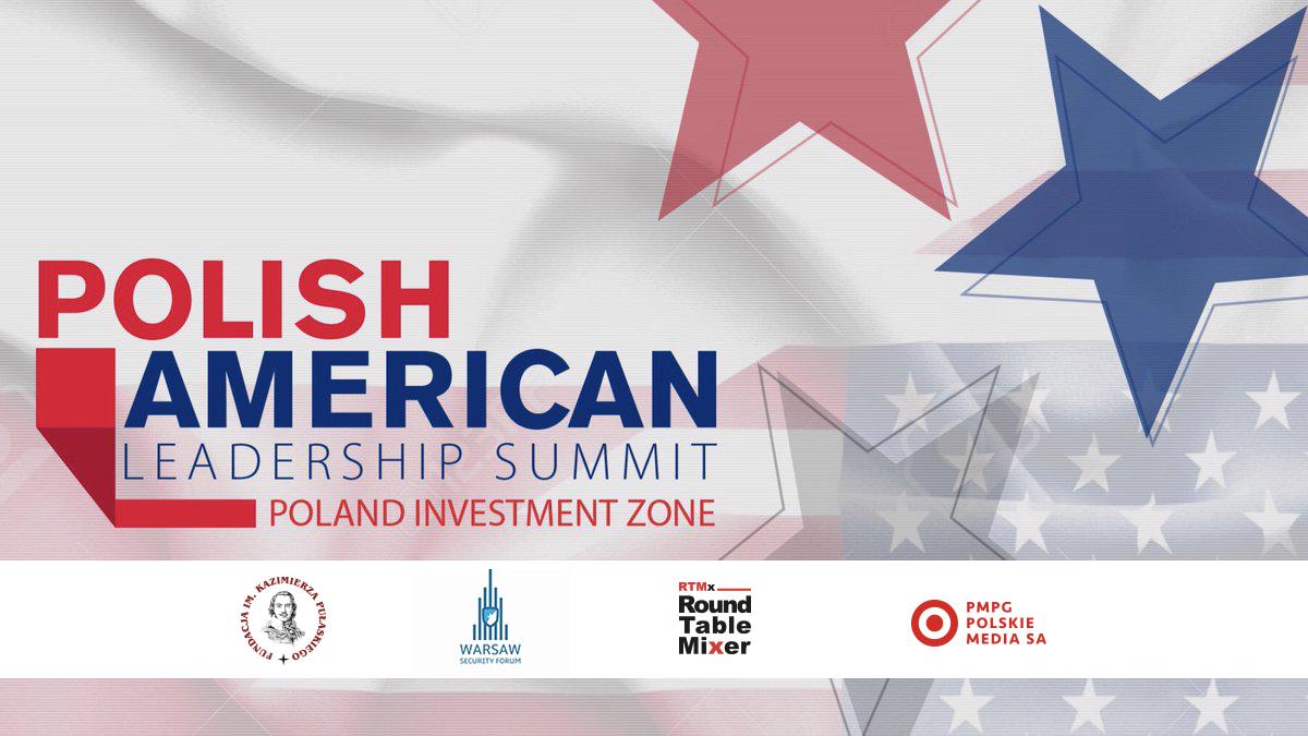 Nowy wymiar relacji polsko-amerykańskich – Fundacja Pułaskiego współorganizatorem Polish-American Leadership Summit