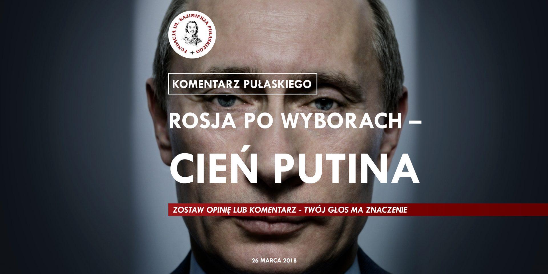 KOMENTARZ PUŁASKIEGO – R. Cheda: Rosja powyborach – cień Putina