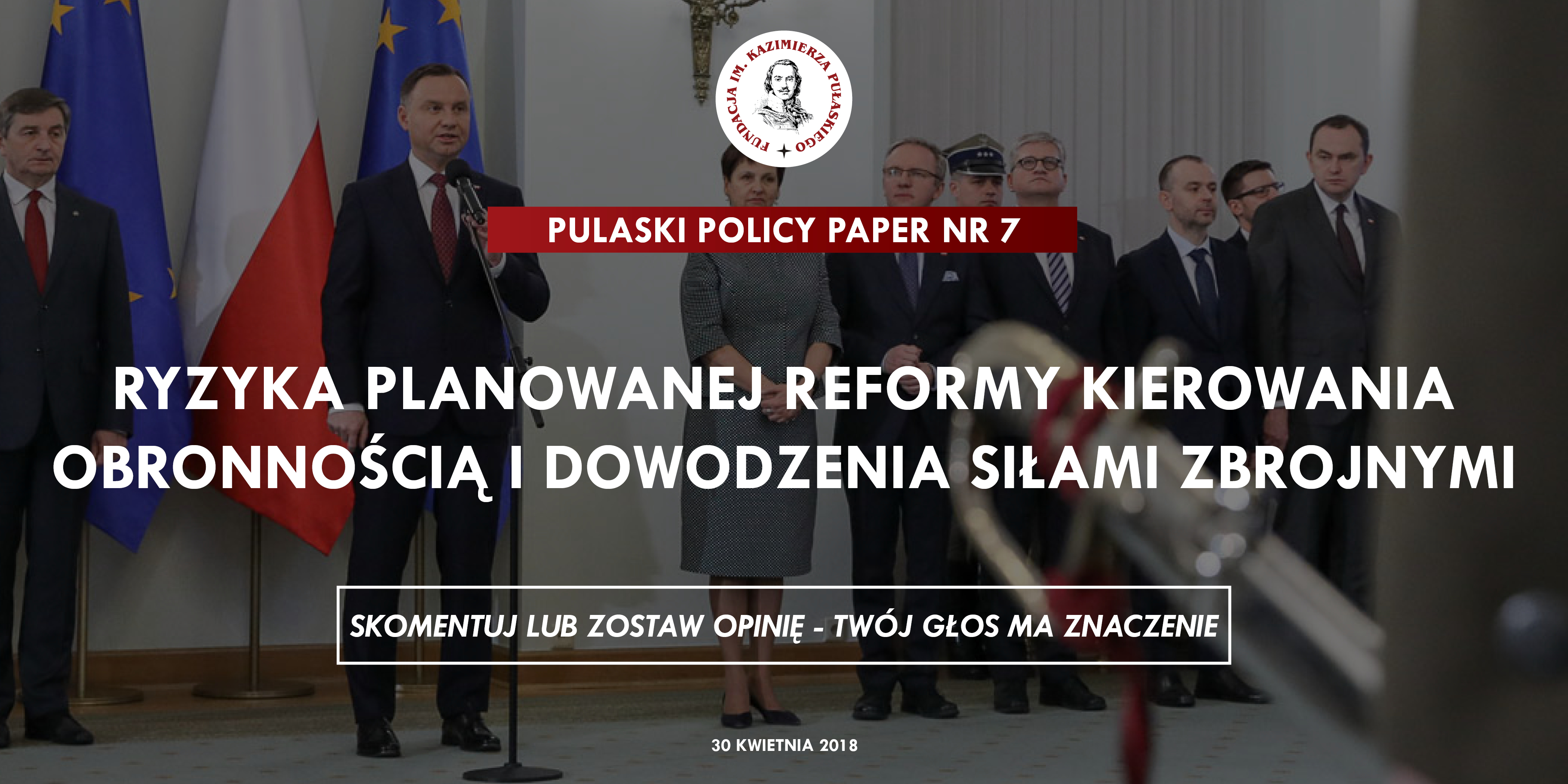 PULASKI POLICY PAPER: The risks of the proposed reform of the command and control system of Poland's Armed Forces