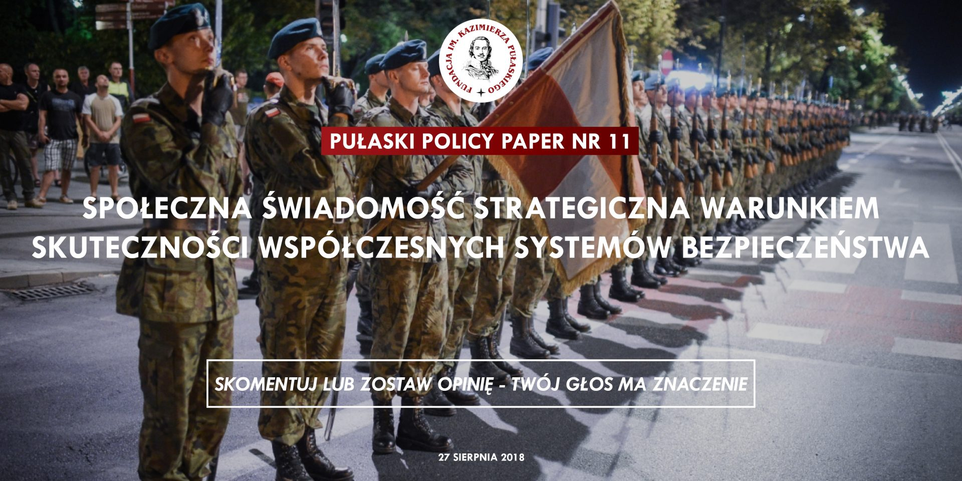 PULASKI POLICY PAPER – S. Koziej: Social awareness is necessary for effective modern security systems