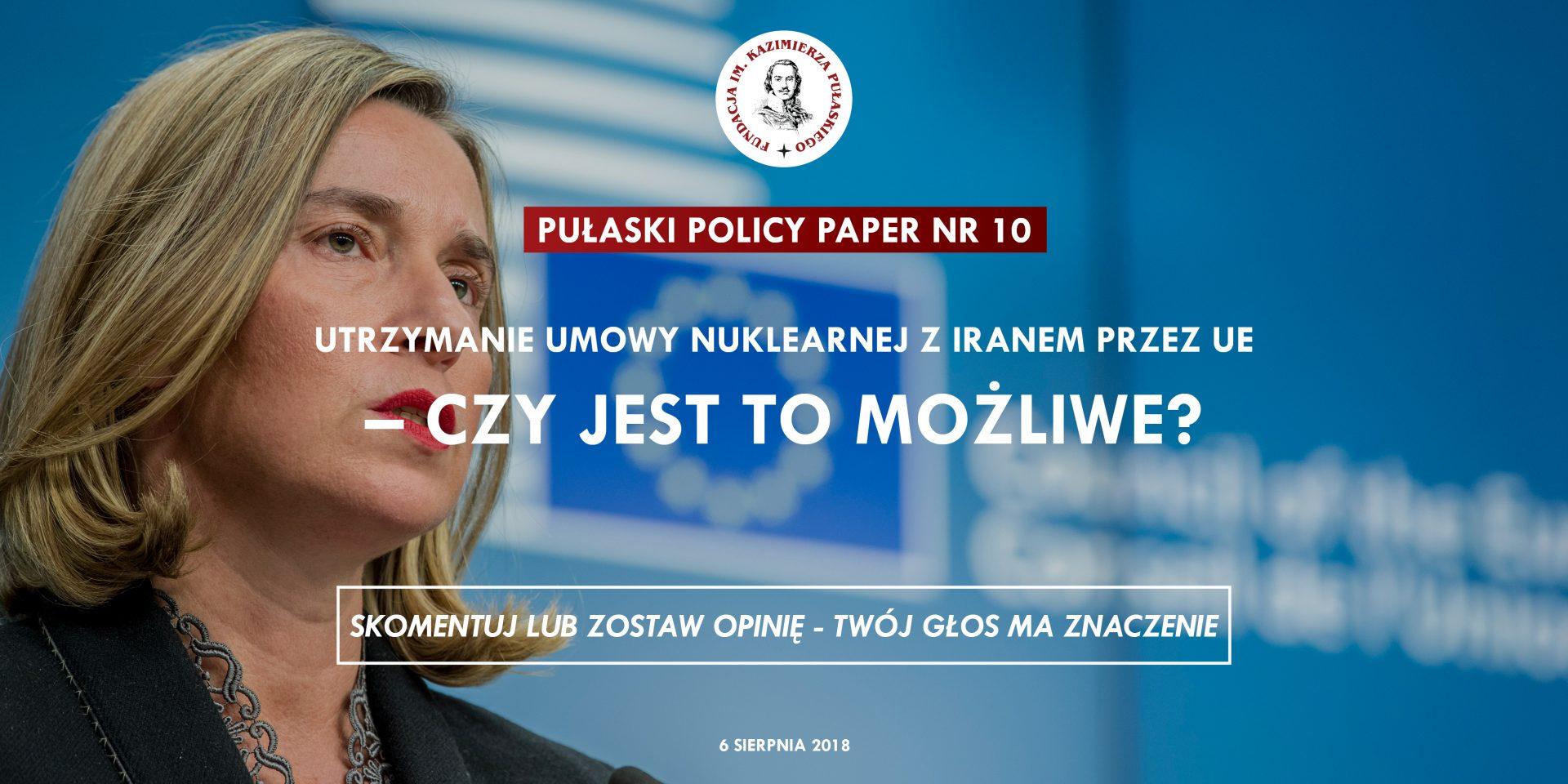 PULASKI POLICY PAPER – J. Gajda: Utrzymanie umowy nuklearnej zIranem przezUE – czyjest tomożliwe?