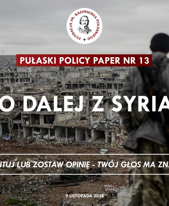 PULASKI POLICY PAPER – T. Otłowski: What's next for Syria?