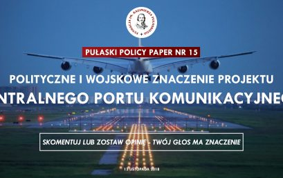 PULASKI POLICY PAPER: T.Smura – Political and military significance of the Central Transportation Hub project in Poland