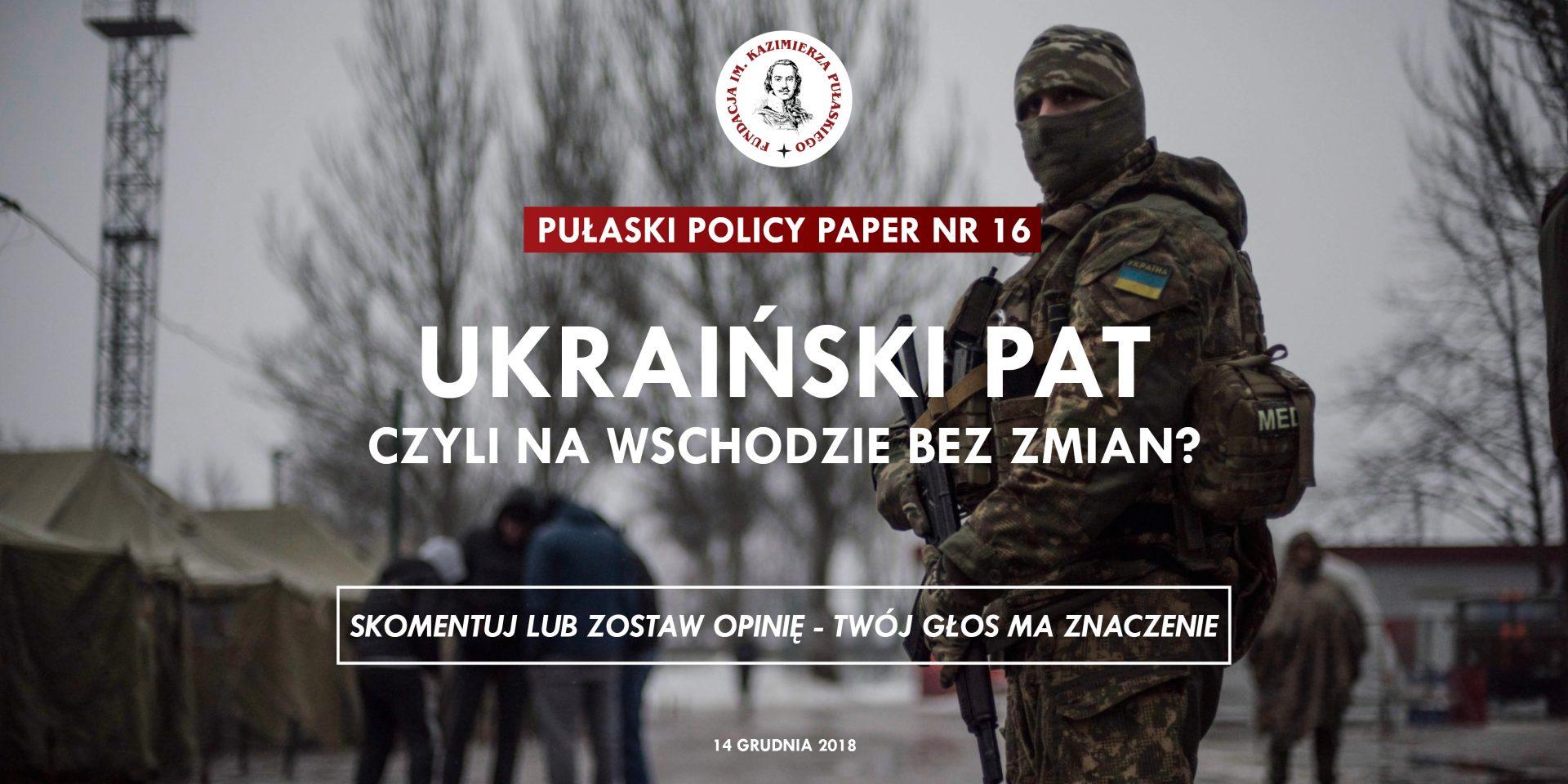 PULASKI POLICY PAPER – R. Lipka: Ukraiński pat, czyli nawschodzie bezzmian?