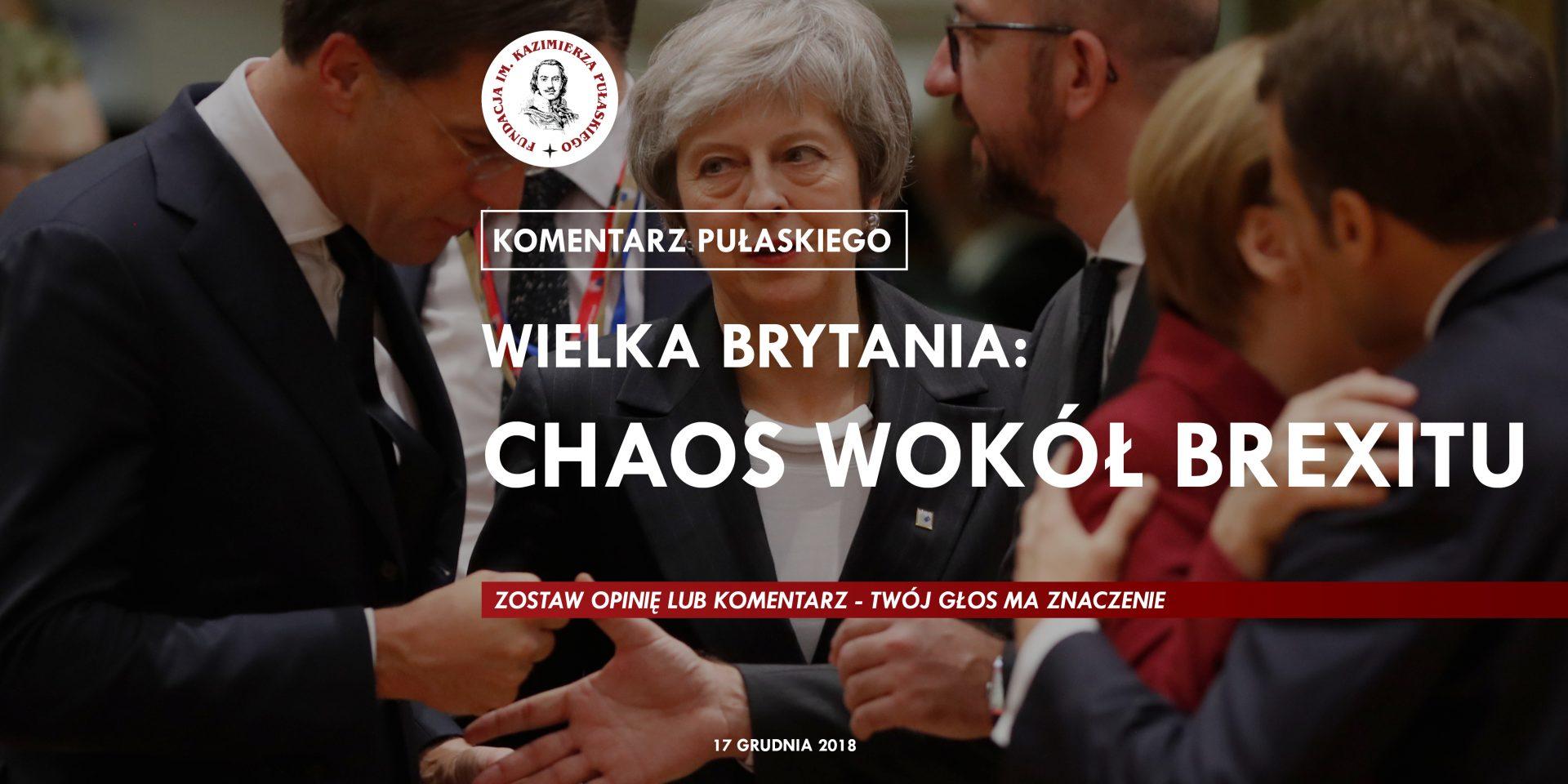 KOMENTARZ PUŁASKIEGO – J. Grzybowska: Wielka Brytania: chaos wokół Brexitu