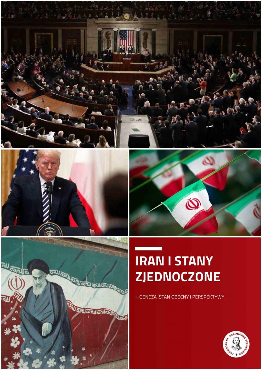 RAPORT PUŁASKIEGO: Iran iStany Zjednoczone – Geneza, stan obecny iperspektywy