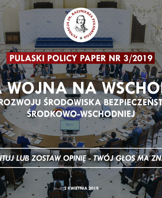 PULASKI POLICY PAPER – S.Koziej: New Cold War on NATO's Eastern Flank – Security Scenarios for Central and Eastern Europe