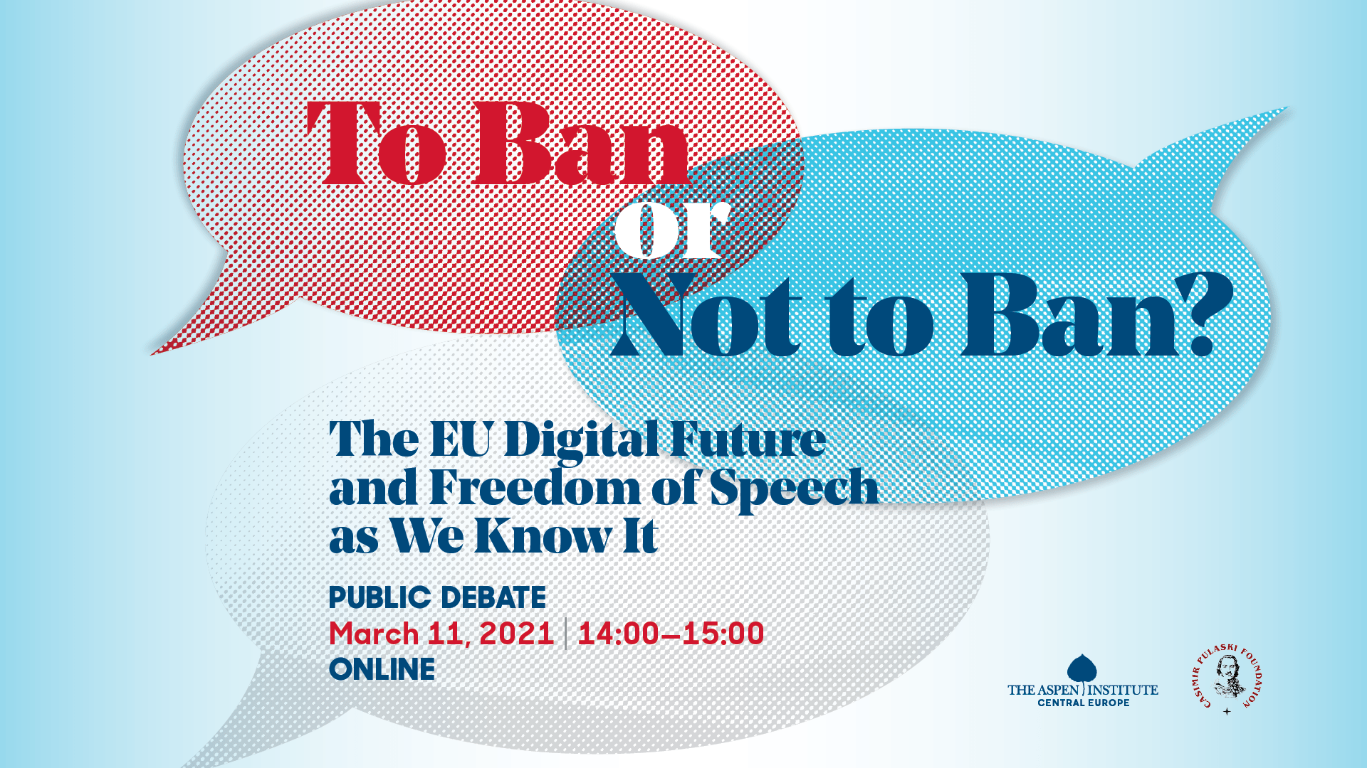 """""""To Ban or Not To Ban? The EU Digital Future and Freedom of Speech as We Know"""" Online Debate"""