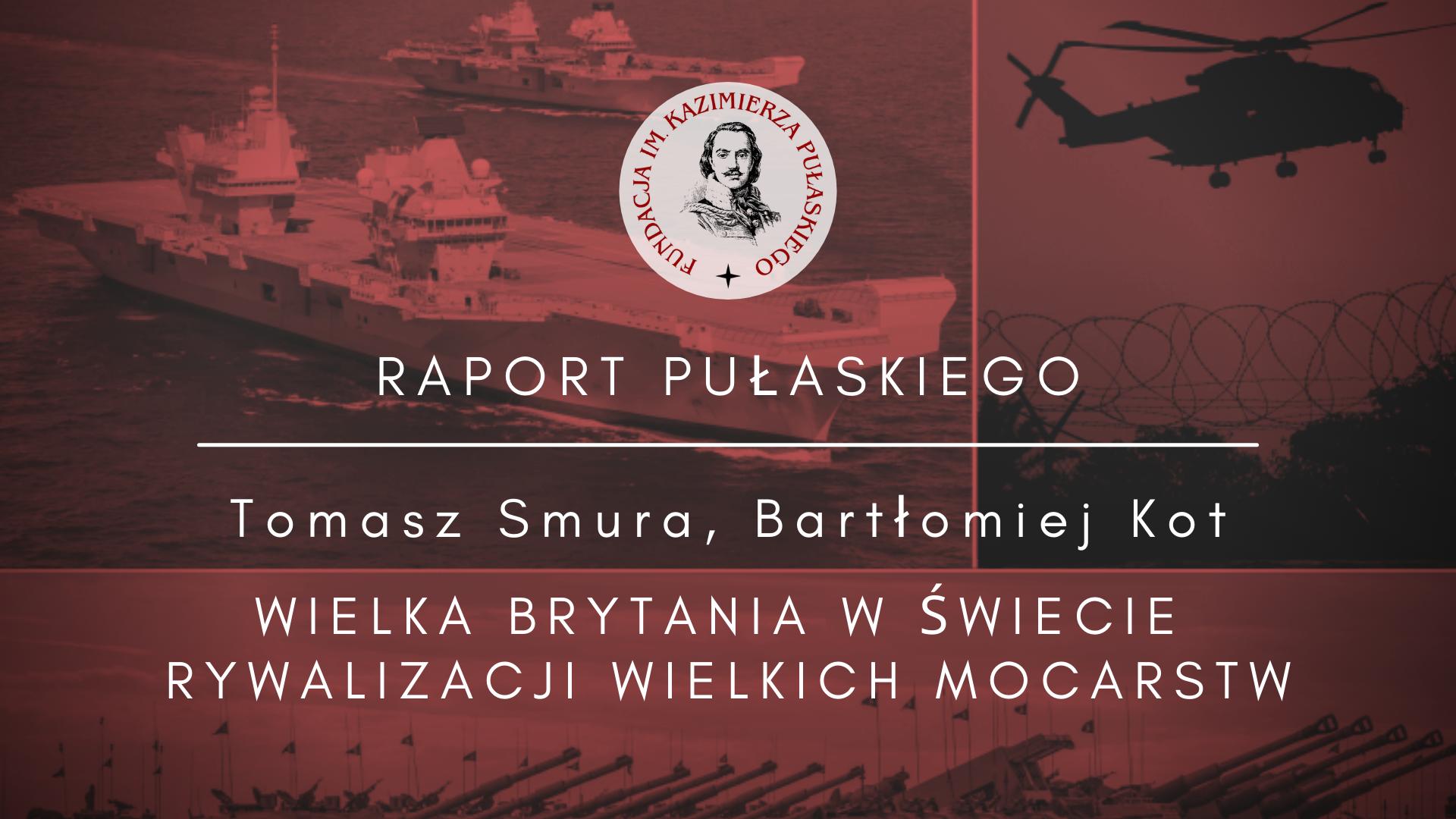 RAPORT PUŁASKIEGO: Wielka Brytania wświecie rywalizacji wielkich mocarstw – zintegrowany przegląd bezpieczeństwa ijego znaczenie dla Polski orazEuropy Środkowo-Wschodniej